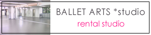 BALLET ARTS *studio rental studio